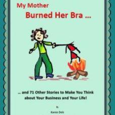 My mother burned her bra